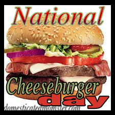 National Cheeseburger Day #NationalCheesburgerDay