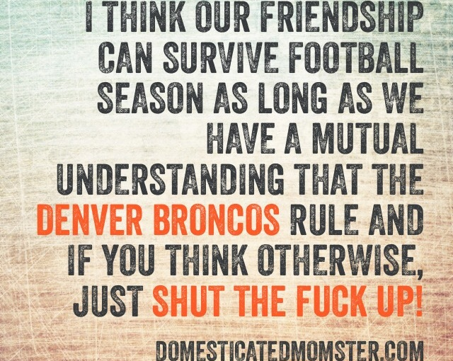~Don't F*ck With Me When It Comes To MyBroncos~