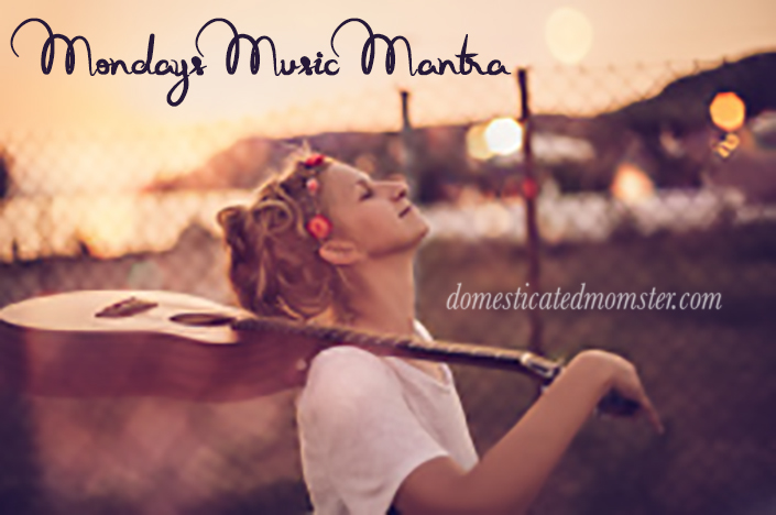 Monday's Music Mantra ~ Jan 18,2016