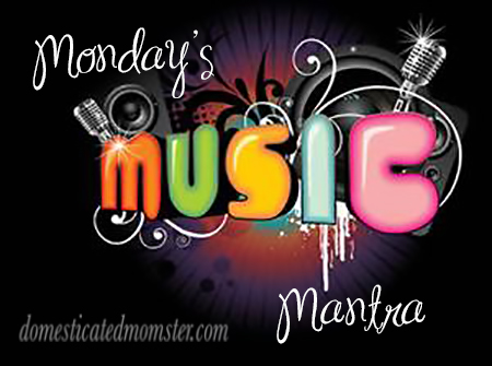 Monday's Music Mantra ~ Jan 25, 2016