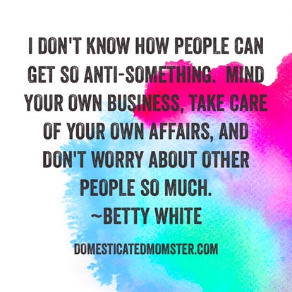 Betty White quotes Domesticated Momster