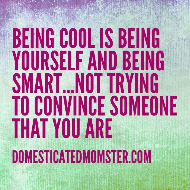quotes teenagers be yourself cool