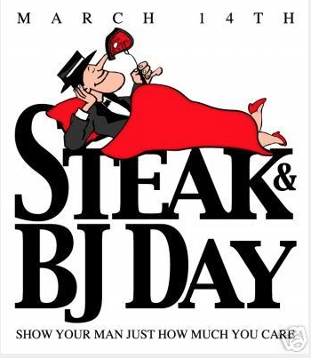 Steak And Bj Day March  Humor