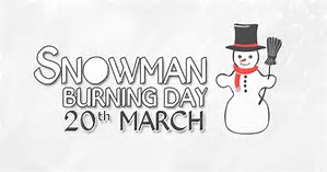National Snowman Burning Day humor